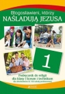 Religia 1. Błogosławieni, którzy naśladują Jezusa. Podręcznik do klasy 1 ks. dr Krzysztof Mielnicki, Elżbieta Kondrak, Ewelina Parszewska