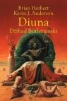 Diuna. Dżihad Butleriański. Trylogia Legendy Diuny. Tom 1