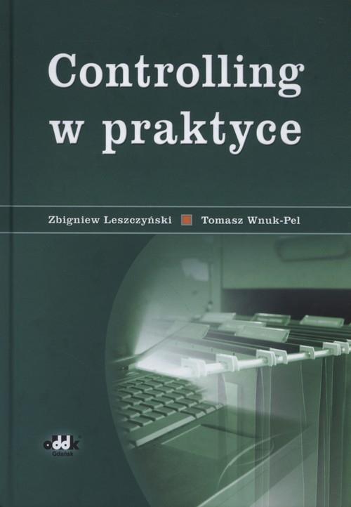 Controlling w praktyce Leszczyński Zbigniew, Wnuk-Pel Tomasz