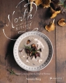 North Wild Kitchen Cooking from the Heart of Norway Berg Nevada