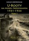 U-Booty na Morzu Śródziemnym 1941-1944 Tom 1