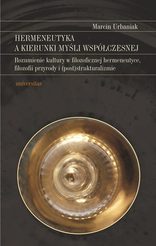 Hermeneutyka a kierunki myśli współczesnej Urbaniak Marcin