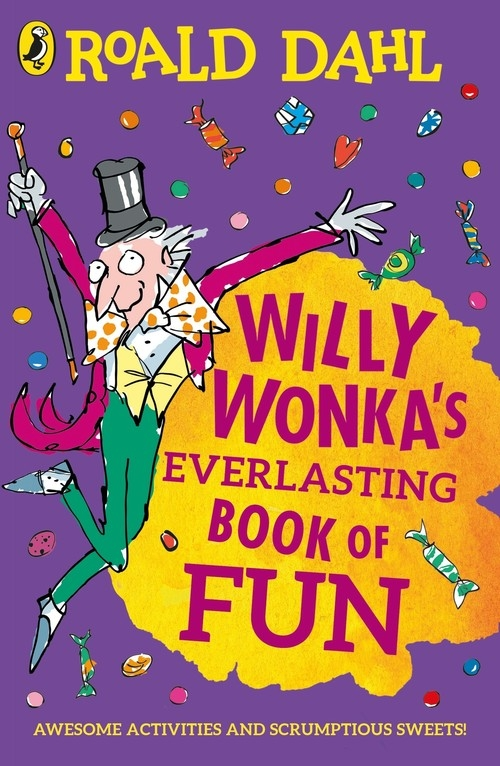 Willy Wonka's Everlasting Book of Fun Dahl Roald