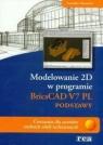 Modelowanie 2D w programie BricsCAD V7 PL podstawy