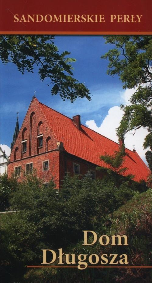 Sandomierskie perły Dom Długosza Sarwa Andrzej Juliusz