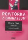 Powtórka z gimnazjum Historia Polski Od Piastów do współczesności