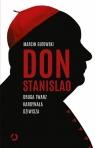 Don Stanislao. Druga twarz kardynała Dziwisza Marcin Gutowski