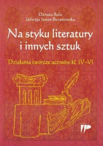 Na styku literatury i innych sztuk Bula Danuta, Jawor-Baranowska Jadwiga