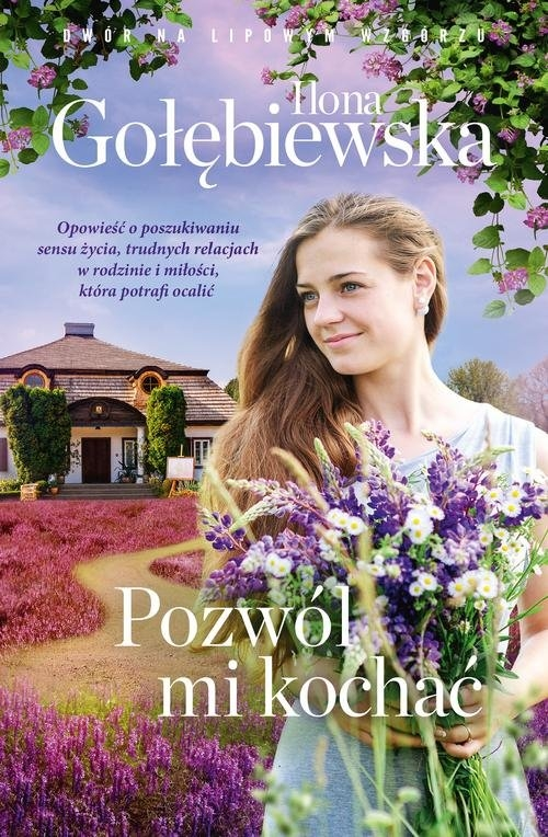 Pozwól mi kochać Gołębiewska Ilona