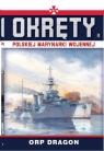 Okręty Polskiej Marynarki Wojennej. Tom 11. ORP Dragon