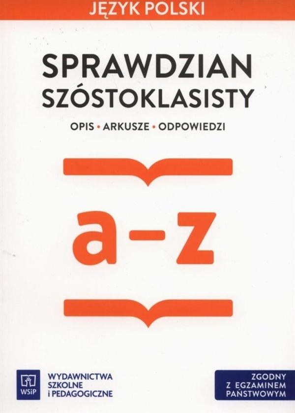 Język polski Sprawdzian szóstoklasisty a-z Horwath Ewa, Żegleń Anita