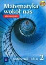 Matematyka wokół nas 2 podręcznik z płytą CD