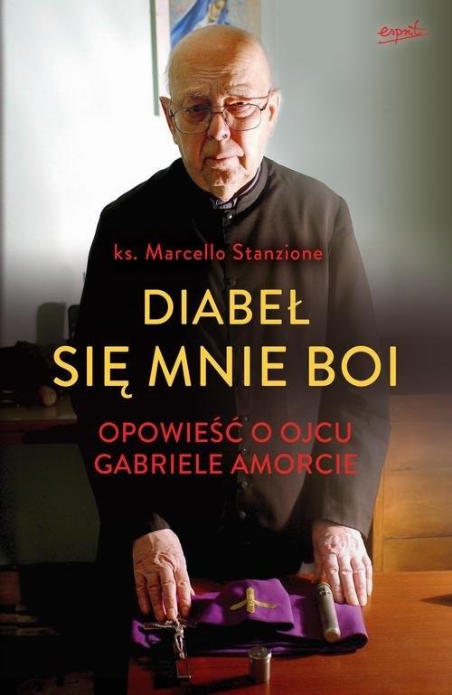 Diabeł się mnie boi Stanzione Marcello, Amorth Gabriele