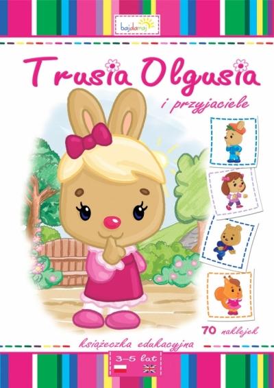 Trusia Olgusia i przyjaciele praca zbiorowa