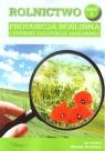 Rolnictwo. Część 5. Produkcja roślinna red. Witold Grzebisza