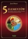 5 elementów. Sekret mądrości medycyny chińskiej uwalniający naszą naturalną, potężną moc życiową