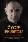 Życie w biegu Janusz Drzewucki O ludziach, miejscach, literaturze, piłce