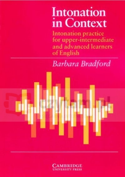 Intonation in Context Student's Book Bradford Barbara