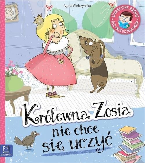 Królewna Zosia nie chce się uczyć Agata Giełczyńska