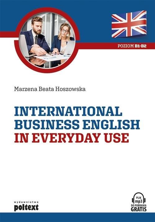 International Business English in Everyday Use Hoszowska Marzena Beata