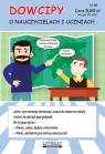 Dowcipy Nr 58 O nauczycielach i uczniach