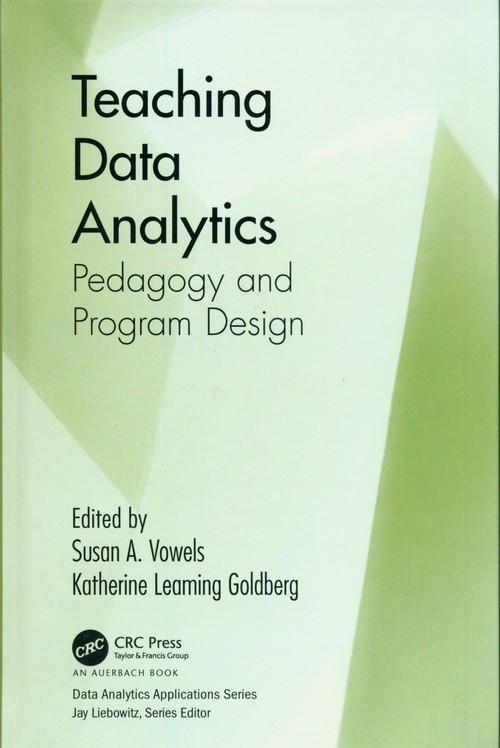 Teaching Data Analytics Vowels Susan A., Leaming Goldberg Katherine