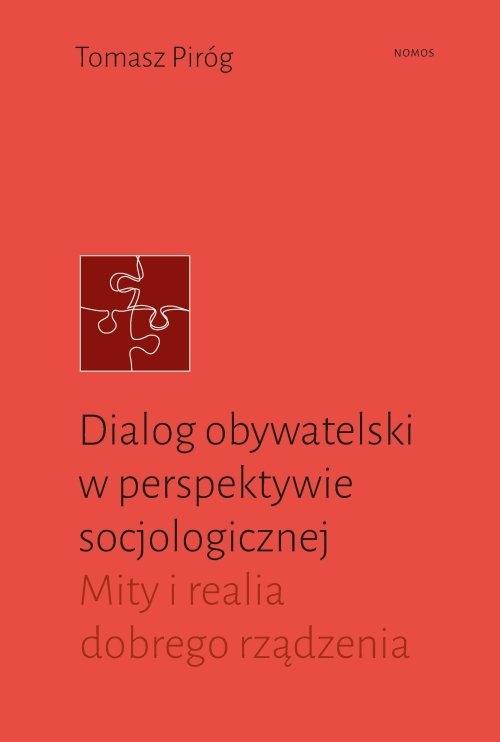 Dialog obywatelski wperspektywie socjologicznej Piróg Tomasz