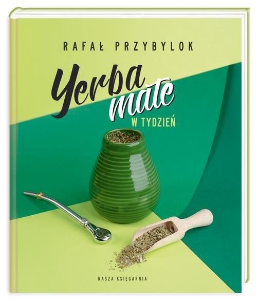 Yerba mate w tydzień Przybylok Rafał