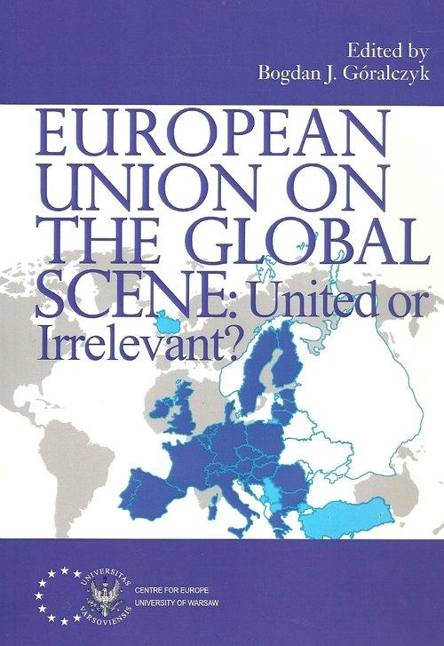 European Union on the Global Scene: United or Irrelevant?