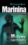 Motywy osobiste cz.1 Marynina Aleksandra