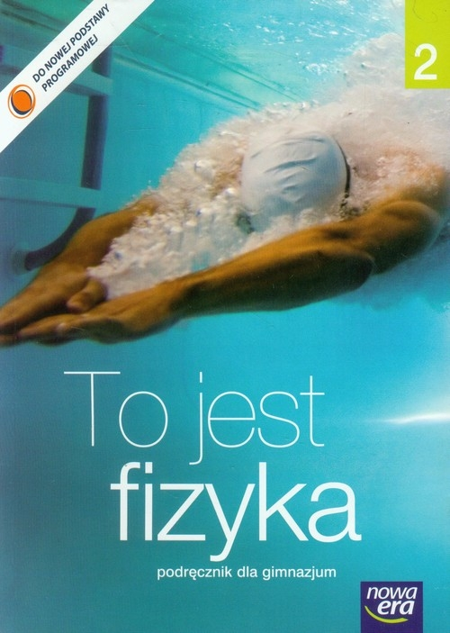 To jest fizyka 2. Podręcznik dla gimnazjum Braun Marcin, Śliwa Weronika