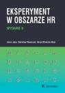 Eksperyment w obszarze HR (wyd. II) Anna Lipka, Stanisław Waszczak, Alicja Winnicka-Wejs