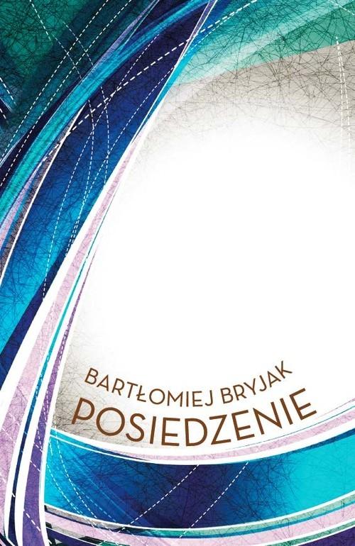 Posiedzenie Bryjak Bartłomiej