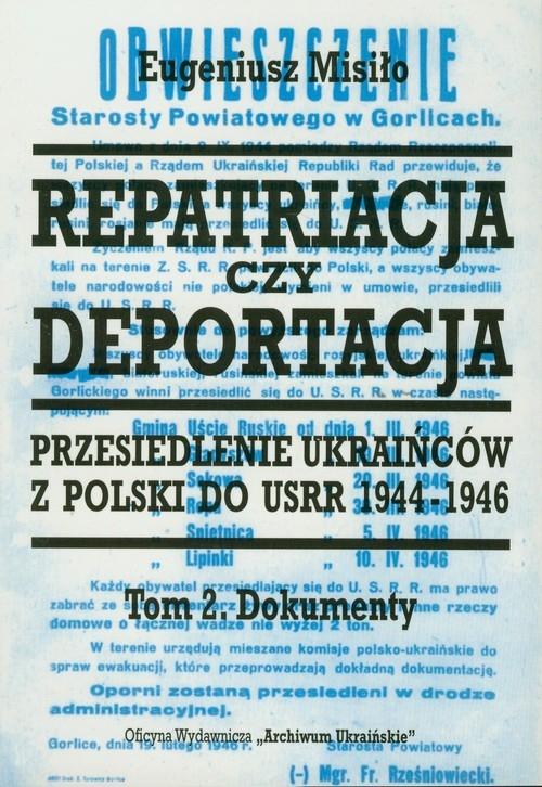Repatriacja czy deportacja Tom 2 Misiło Eugeniusz