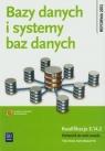 Bazy danych i systemy baz danych. Podręcznik do nauki zawodu technik informatyk. Szkoły ponadgimnazjalne