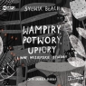 Wampiry, potwory, upiory i inne.. audiobook