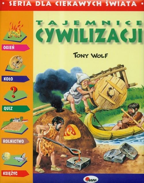Tajemnice cywilizacji Wolf Tony