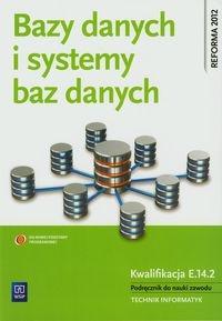 Bazy danych i systemy baz danych. Podręcznik do nauki zawodu technik informatyk. Szkoły ponadgimnazjalne Domka Przemysław
