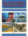 Encyklopedia edukacyjna. Tom 4. Krajobrazy Ziemi i ochrona środowiska praca zbiorowa