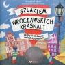 Szlakiem wrocławskich krasnali, czyli jak ciekawie zwiedzić Wrocław + Głuch Krzysztof