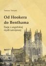 Od Hookera do Benthama Eseje z angielskiej myśli ustrojowej Tulejski Tomasz