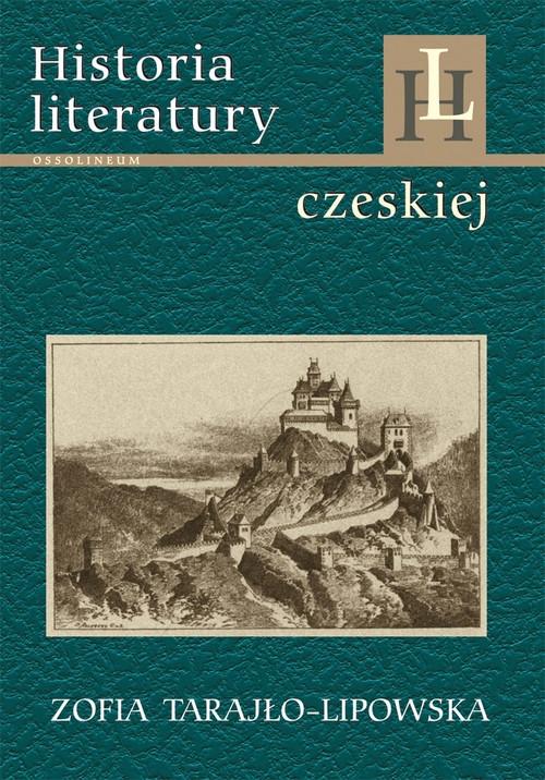 Historia literatury czeskiej Tarajło-Lipowska Zofia