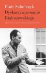 Dyskursywizowanie Białoszewskiego