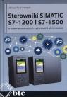Sterowniki SIMATIC S7-1200 i S7-1500 w zaawansowanych systemach sterowania Kwaśniewski Janusz