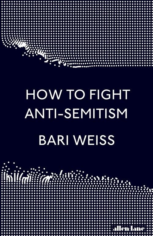 How to Fight Anti-Semitism Weiss Bari