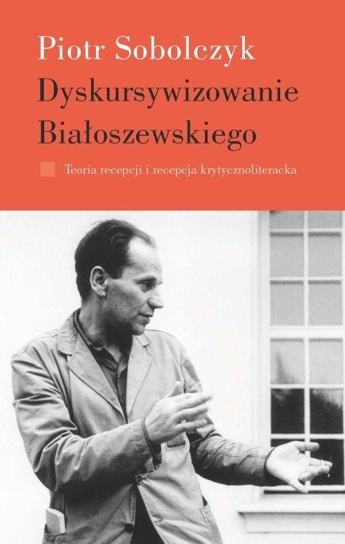Dyskursywizowanie Białoszewskiego Sobolczyk Piotr