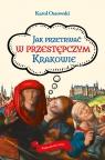 Jak przetrwać w przestępczym Krakowie Ossowski Karol