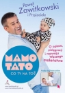 MAMO TATO CO TY NA TO? część 1. O opiece, pielęgnacji i rozwoju Waszego maleństwa - Paweł Zawitkowski