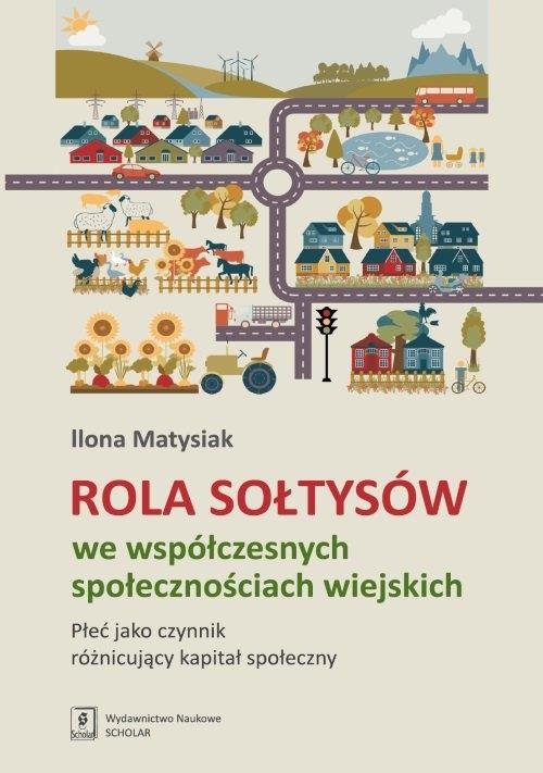 Rola Sołtysów we współczesnych społecznościach wiejskich Matysiak Ilona
