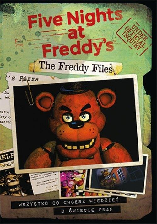 The Freddy Files Wszystko co chcesz wiedzieć o świecie FNAF Cawthon Scott
